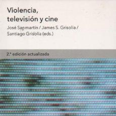 Libros: VIOLENCIA, TELEVISIÓN Y CINE. JOSÉ SANMARTÍN/JAMES S.GRISOLÍA/SANTIAGO GRISOLÍA(EDS.). ARIEL. 2005.. Lote 221252615
