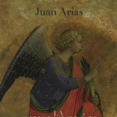 Libros: LA SEDUCCIÓN DE LOS ÁNGELES. JUAN ARIAS. ESPASA. 1ª ED. 2009.. Lote 221254347