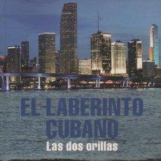 Libros: EL LABERINTO CUBANO. LAS DOS ORILLAS. JUAN JOSÉ FERNÁNDEZ. ESPEJO DE TINTA. 1ª ED.2008.. Lote 221255901