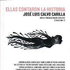 Libros: ELLAS CONTARON LA HISTORIA. NOVELA Y MIRADA DE MUJER 1938-1979 (JOSÉ L. CALVO) I.F.C. 2020. Lote 221359590