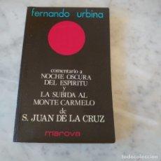 Libros: PRPM 83 FERNANDO URBINA. COMENTARIO A NOCHE OSCURA DEL ESPÍRITU DE SAN JUAN DE LA CRUZ. Lote 221449137