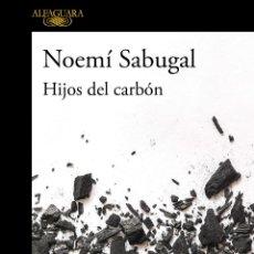 Libros: HIJOS DEL CARBÓN. NOEMÍ SABUGAL.. Lote 221487647