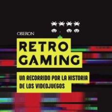 Libros: RETRO GAMING. UN RECORRIDO POR LA HISTORIA DE LOS. Lote 221637930