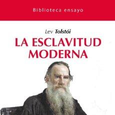 Libros: LA ESCLAVITUD MODERNA - LEV TOLSTOI. Lote 221678373