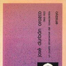 Libros: JOSÉ DURBAN OROZCO (1865-1921) UN POETA ALMERIENSE DEL NOVECIENTOS. ENSAYO. JOSEFA MARTÍNEZ ROMERO.. Lote 221820382