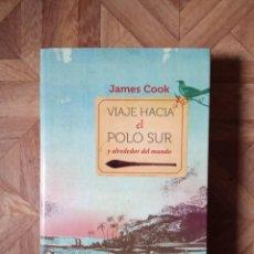 Libros: JAMES COOK - VIAJE HACIA EL POLO SUR Y ALREDEDOR DEL MUNDO. Lote 221873883