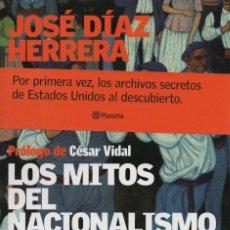 Libros: LOS MITOS DEL NACIONALISMO VASCO. JOSÉ DÍAZ HERRERA. PRÓLOGO DE CÉSAR VIDAL. PLANETA. 1ª ED. 2005.. Lote 221904037