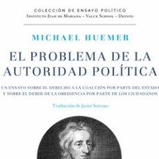 Libros: EL PROBLEMA DE LA AUTORIDAD POLITICA MICHAEL HUEMER. Lote 222088377