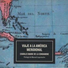Libros: VIAJE A LA AMÉRICA MERIDIONAL.CHARLES MARIE DE LA CONDAMINE. ESPASA. 1ªEDICIÓN. 2003.. Lote 222115598