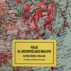 Libros: VIAJE AL ARCHIPIÉLAGO MALAYO. ALFRED RUSSEL WALLACE. ESPASA. 1ªEDICIÓN. 2005.. Lote 222116473