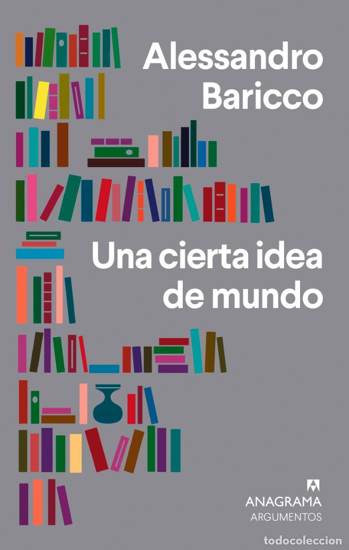 UNA CIERTA IDEA DE MUNDO. ALESSANDRO BARICCO (Libros Nuevos - Literatura - Ensayo)