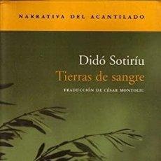 Libros: TIERRAS DE SANGRE DIDÓ SOTIRÍU GASTOS DE ENVIO GRATIS ACANTILADO. Lote 73996883