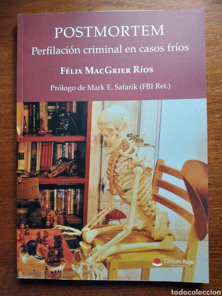 POSTMORTEM. PERFILACIÓN CRIMINAL EN CASOS FRÍOS FIRMADO FÉLIX MACGRIER RÍOS. CIRCULO ROJO 1 EDICIÓN. (Libros Nuevos - Literatura - Ensayo)