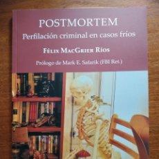 Libros: POSTMORTEM. PERFILACIÓN CRIMINAL EN CASOS FRÍOS. FÉLIX MACGRIER RÍOS. CIRCULO ROJO 1 EDICIÓN FIRMADO. Lote 222662165