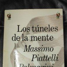 Libros: LOS TUNELES DE LA MENTE ¿ QUE SE ESCONDE TRAS NUESTROS ERRORES ? PIATTELLI PALMARINI. Lote 141458518