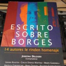 Libros: ESCRITOS SOBRE BORGES -14 AUTORES LE RINDEN HOMENAJE. Lote 223916110