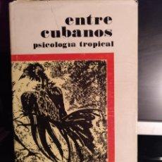 Libros: FERNANDO ORTIZ. ENTRE CUBANOS. LA HABANA,1987. Lote 225389460