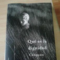 Libros: QUÉ ES LA DIGNIDAD DE CARLOS LUIS ÁLVAREZ (CÁNDIDO). Lote 226767490