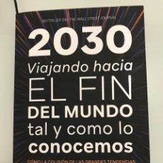 Libros: 2030 VIAJANDO HACIA EL FIN DEL MUNDO TAL Y COMO LO CONOCEMOS. MAURO F. GUILLÉN. DEUSTO LIBRO NUEVO.. Lote 255469345