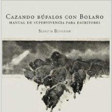 Libros: CAZANDO BÚFALOS CON BOLAÑO (SEBASTIÁ BENNASAR) CALAMBUR 2020. Lote 230264905