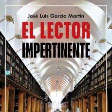 Libros: EL LECTOR IMPERTINENTE.JOSÉ LUIS GARCÍA MARTÍN.-NUEVO. Lote 246907015