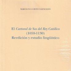 Libros: EL CARTORAL DE SOS DEL REY CATÓLICO 1059-1130 REEDICIÓN Y ESTUDIO LINGÜÍSTICO (M. CORTÉS)I.F.C. 2020. Lote 231025725