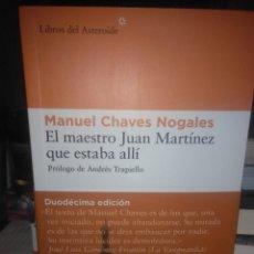 Libros: MANUEL CHAVES NOGALES.EL MAESTRO JUAN MARTÍNEZ QUE ESTABA ALLÍ.LIBROS DEL ASTEROIDE. Lote 289021173
