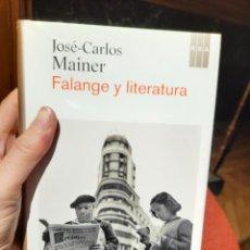 Libros: FALANGE Y LITERATURA, JOSÉ-CARLOS MAINER. Lote 235386520