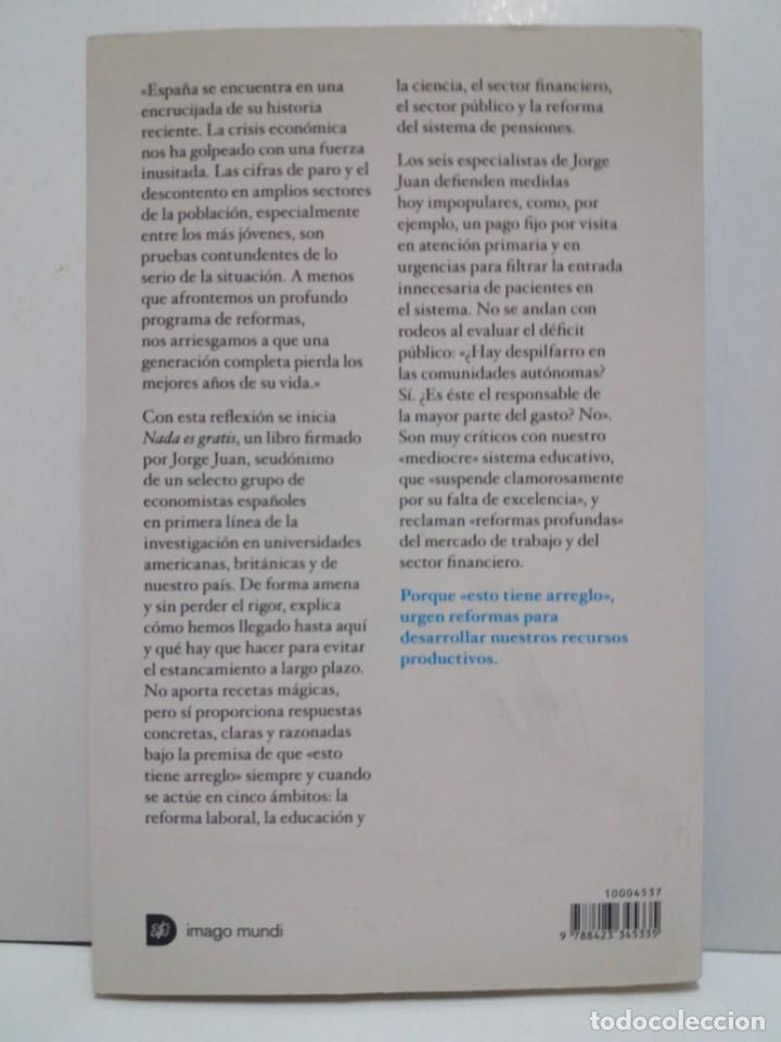Libros: NADA ES GRATIS UTILISIMO LIBRO SOBRE LA CRISIS ECONOMICA Y SUS SOLUCIONES - Foto 2 - 236059180