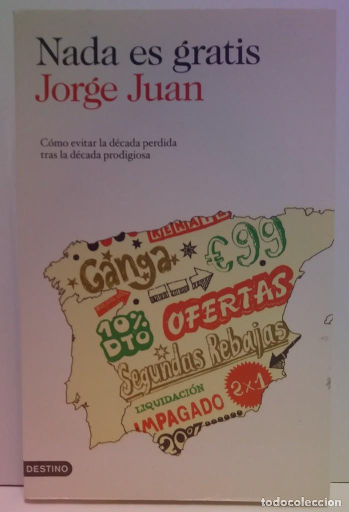 Libros: NADA ES GRATIS UTILISIMO LIBRO SOBRE LA CRISIS ECONOMICA Y SUS SOLUCIONES - Foto 9 - 236059180