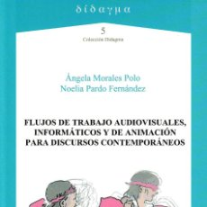 Libros: FLUJOS DE TRABAJO AUDIOVISUALES, INFORMÁTICOS Y DE ANIMACIÓN PARA DISCURSOS CONTEMPORÁNEOS AXAC 2020. Lote 237199450