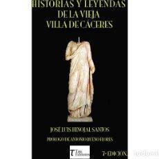 Libros: HISTORIAS Y LEYENDAS DE LA VIEJA VILLA DE CACERES.. Lote 238022480
