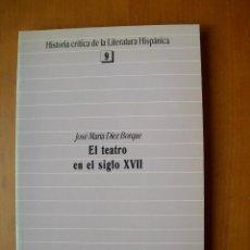 Livros: EL TEATRO DEL SIGLO XVII / JOSÉ MARÍA DIAZ BORQUE. Lote 238074595