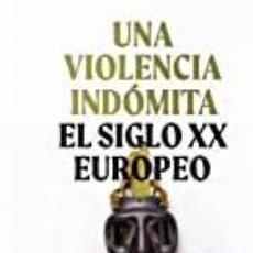 Livros: UNA VIOLENCIA INDÓMITA JULIÁN CASANOVA. Lote 238548220