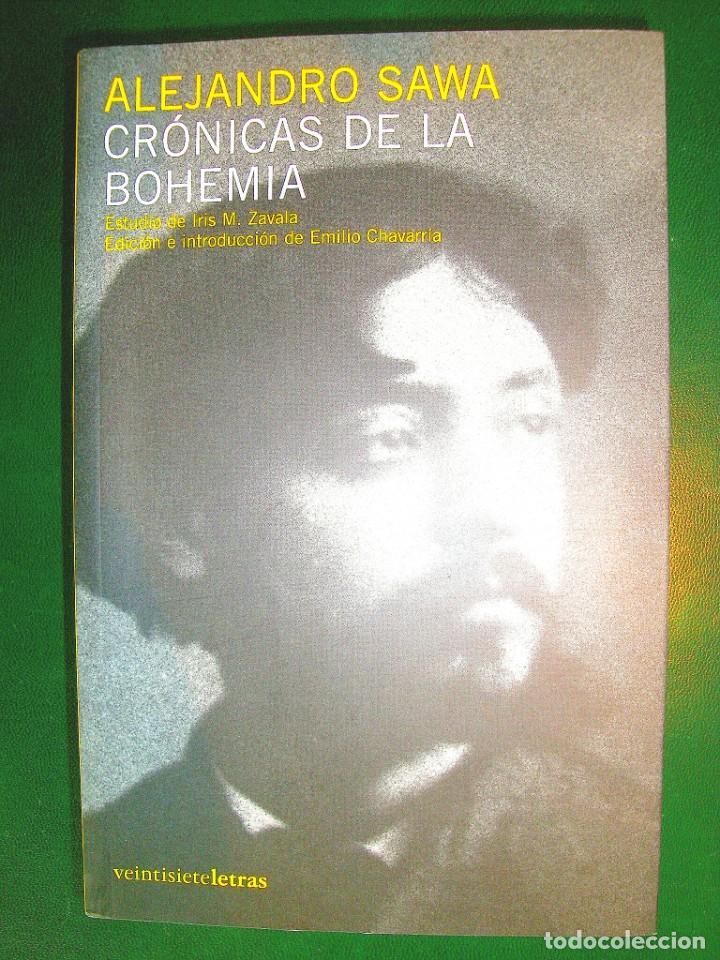 ALEJANDRO SAWA - CRÓNICAS DE LA BOHEMIA - NUEVO (Libros Nuevos - Literatura - Ensayo)