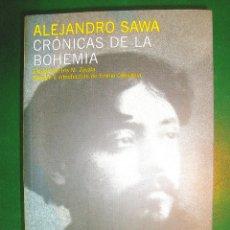 Libros: ALEJANDRO SAWA - CRÓNICAS DE LA BOHEMIA. Lote 239863135