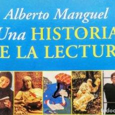 Libros: UNA HISTORIA DE LA LECTURA. ALBERTO MANGUEL. Lote 243462260