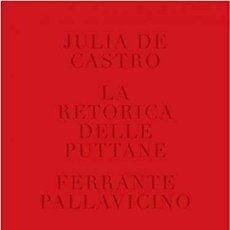 Libros: JULIA DE CASTRO. LA RETORICA DELLE PUTTANE. Lote 243760015