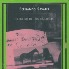 Libros: EL JUEGO DE LOS CABALLOS. FERNANDO SAVATER. SIRUELA. 2003.. Lote 243764995