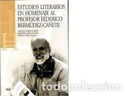 ESTUDIOS LITERARIOS EN HOMENAJE AL PROFESOR FEDERICO BERMUDEZ-CAÑETE AMELIA CORREA RAMON, REMEDIOS M (Libros Nuevos - Literatura - Ensayo)