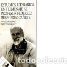 Libros: ESTUDIOS LITERARIOS EN HOMENAJE AL PROFESOR FEDERICO BERMUDEZ-CAÑETE AMELIA CORREA RAMON, REMEDIOS M. Lote 243985345