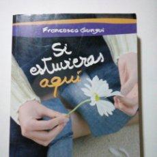 Libros: SI ESTUVIERAS AQUI - FRANCESCO GUNGUI. Lote 244413880