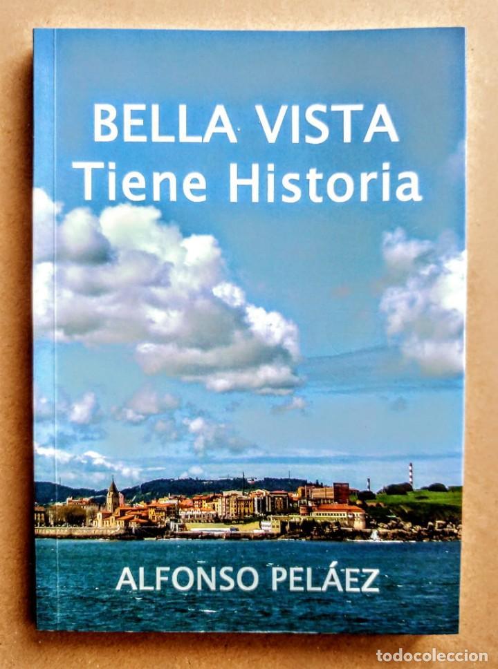 BELLA VISTA TIENE HISTORIA. ALFONSO PELAEZ (Libros Nuevos - Literatura - Ensayo)