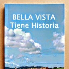 Libros: BELLA VISTA TIENE HISTORIA. ALFONSO PELAEZ. Lote 244978635