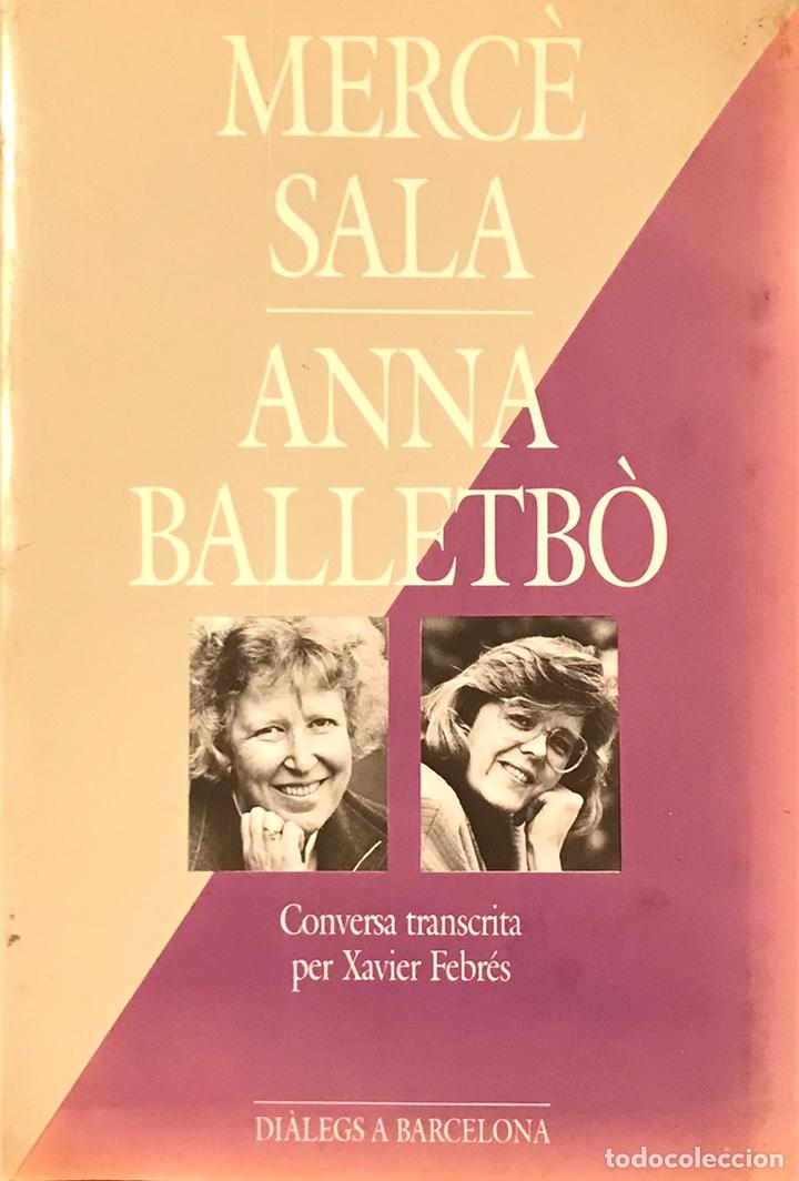 MERCÉ SALA/ANNA BALLETBÒ. (Libros Nuevos - Literatura - Ensayo)