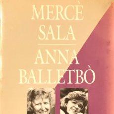 Libros: MERCÉ SALA/ANNA BALLETBÒ.. Lote 245082970