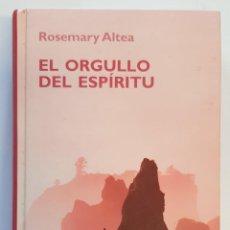 Libros: EL ORGULLO DE ESPIRITU ROSEMARY ALTEA RBA 2006 BIBLIOTECA CRECIMIENTO EMOCIONAL. Lote 245491915