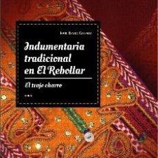 Libros: INDUMENARIA TRADICIONAL DE EL REBOLLAR. EL TRAJE CHARRO. RAUL BENITO CALZADA. Lote 245783075