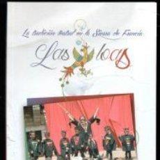 Libros: LAS LOAS. LA TRADICIÓN TEATRAL EN LA SIERRA DE FRANCIA. INÉS VELÁZQUEZ PUERTO. LIBRO NUEVO. Lote 245783080