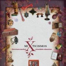 Libros: MIXTICISMOS. DEVOCIONES POPULARES E IDENTIDADES SALMANTINAS. Lote 245783085